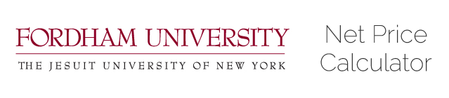 Fordham University. The Jesuit University of New York. Net Price Calculator